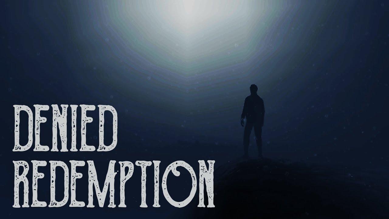 DENIED REDEMPTION